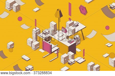 Isometric Full Color Outline Mess On The Table, Documents Lying Around. Concept Scene About Deadline