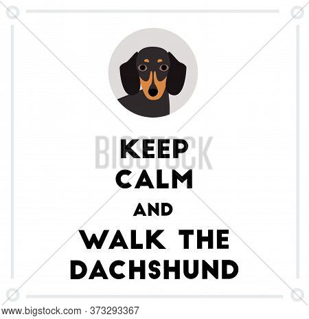 Keep Calm And Walk The Dachshund , Illustration On White Background