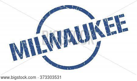 Milwaukee Stamp. Milwaukee Grunge Round Isolated Sign