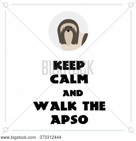Keep Calm And Walk The Lhasa Apso , Illustration On White Background