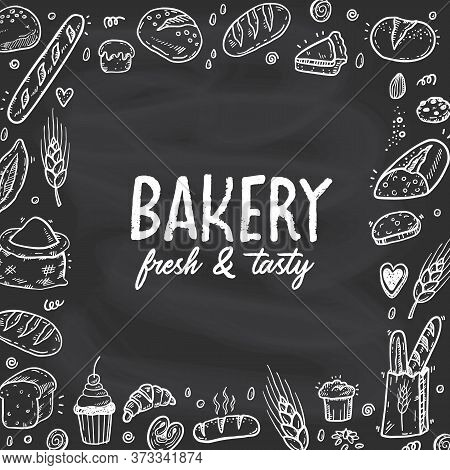 Vector Illustration For Bakery Shops On A Blackboard. Square Frame Composition From Hand Drawn Bread
