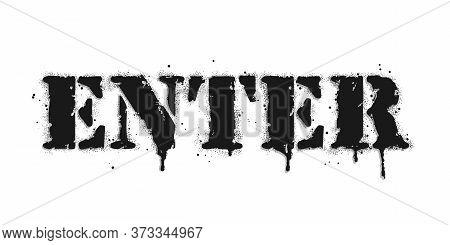 Enter Lettering. Graffiti Lettering On White. Lettering Sprayed With Leak In Black Over White. Vecto