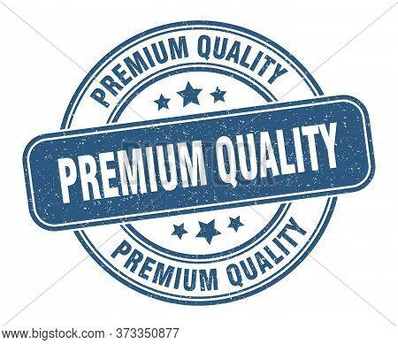Premium Quality Stamp. Premium Quality Label. Round Grunge Sign
