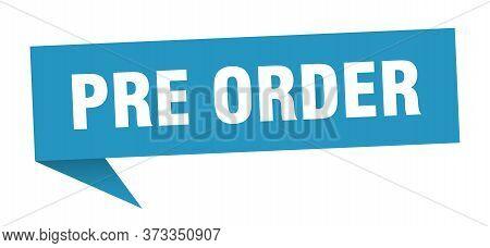 Pre Order Speech Bubble. Pre Order Sign. Pre Order Banner