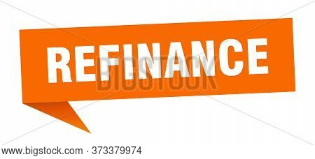 Refinance Speech Bubble. Refinance Ribbon Sign. Refinance Banner