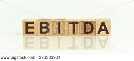 Ebitda, Investment Term Earnings Before Interest, Taxes, Depreciation, And Amortization Concept, Cub