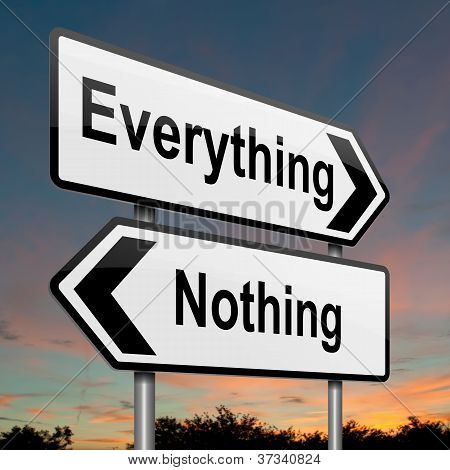 Everything Or Nothing Concept.