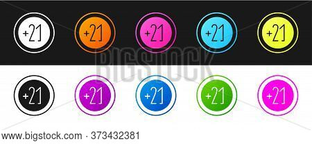 Set Alcohol 21 Plus Icon Isolated On Black And White Background. Prohibiting Alcohol Beverages. Vect