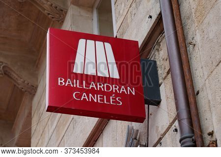 Bordeaux , Aquitaine / France - 10 17 2019 : Canele French Pastry Shop Baillardran Store Logo Compan