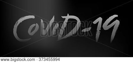 Brushpen Lettering Covid-19 In Minimalist Black Style. Official Name For Coronavirus Disease. Title