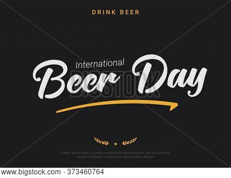 International Beer Day Dark Horizontal Banner Template. Retro Font Tagline, Minimal Star And Spike D
