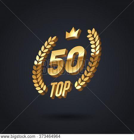 Top 50 Award Emblem. Golden Award Logo With Laurel Wreath And Crown On Black Background. Vector Illu