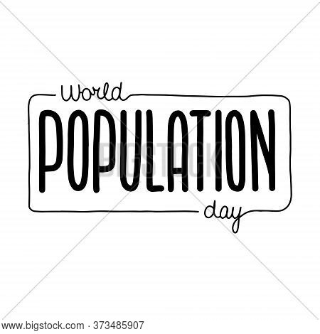 Vector Illustration On The Theme Of World Population Day On July 11. Decorated With A Handwritten In