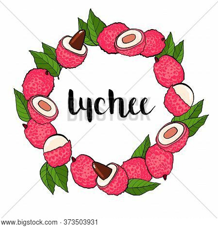 Lychees Hand Drawn Frame Isolated On White Background. Lychee Fresh Fruits On The Branch, Half And P