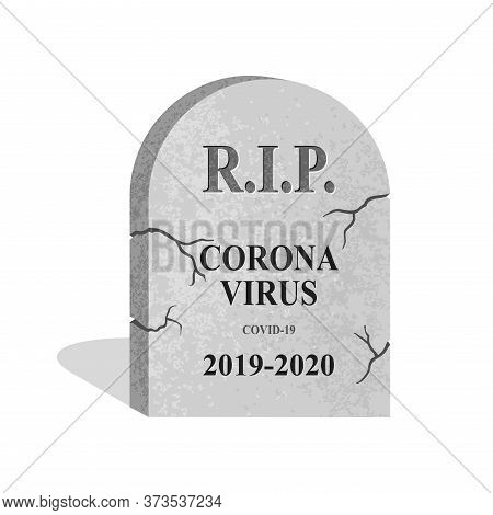 R.i.p. Coronavirus - People Defeated The Epidemy Allegoric Picture - Tomb Stone With 2019-2020 Life