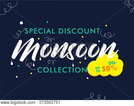 Creative Typography On Monsoon With Monsoon Special Discount Collection Sale Banner, Poster, Emblem,