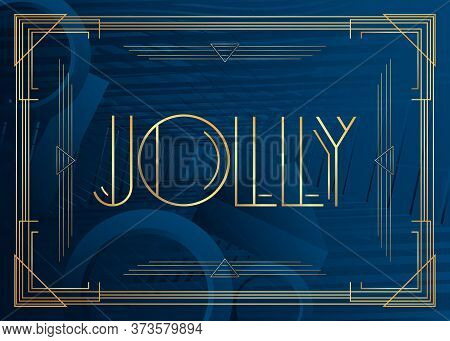 Art Deco Jolly Text. Decorative Greeting Card, Sign With Vintage Letters.