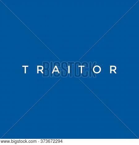 T R A I T O R White Colour Words On Blue Plain Background