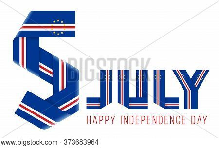 Congratulatory Design For July 5, Independence Day Of Cape Verde. Text Made Of Bended Ribbons With C