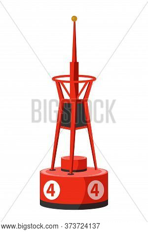 Cartoon Marine Coastal Cone Red Buoy With Number Four And Lighter On Top Isolated On White. Nautical