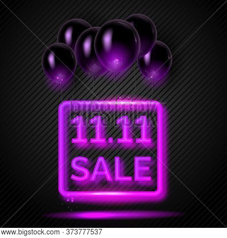 11. 11 Creative Poster With A Violet Neon Sign And Flying Black Air Balloons. Singles Day Poster. Ve