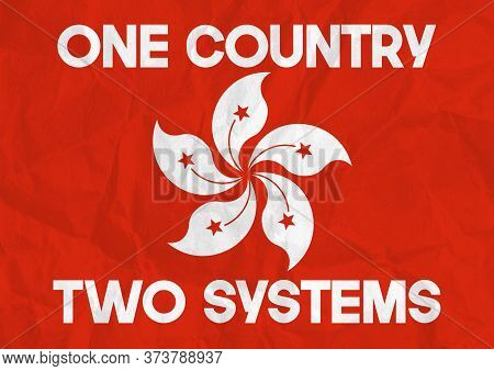 A Distressed Hong Kong Flag Illustration With Crumpled Paper Texture And One Country Two Systems Mes