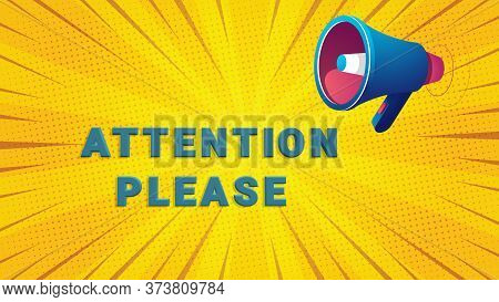 Attention Please Word And Megaphone Speaker Illustration. Pay Attention Please