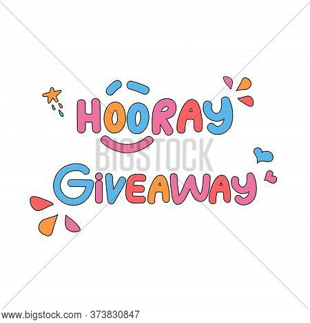 Hooray Giveaway. Colorful Poster Template For Prize Drawing And Promotion In Social Network. Banner