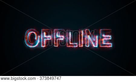 The Word Offline On A Screen On The Internet. Burning Inscription. 3d Rendering Text. Computer Gener