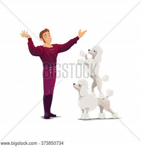Circus Animals Trainer With Poodles Cartoon Vector. Smiling Man In Circus Costume, Handler Or Tamer