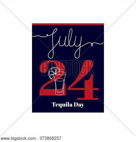Calendar Sheet, Vector Illustration On The Theme Of National Tequila Day On June 24. Decorated With