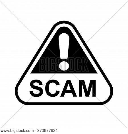 Scam Triangle Sign For Icon Isolated On White, Scam Warning Sign Graphic For Spam Email Message And