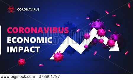 Coronavirus Economic Impact, Black And Blue Banner With White Arrow An Economic Graph Surrounded By