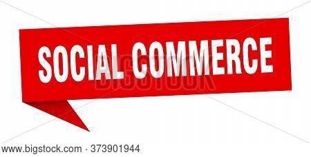 Social Commerce Speech Bubble. Social Commerce Ribbon Sign. Social Commerce Banner