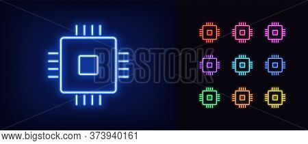Neon Cpu Icon. Glowing Neon Microchip Sign, Set Of Isolated Computing Processor In Different Vivid C