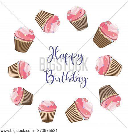 Birthday Card With Cupcakes. Birthday Cupcake. Realistic Cupcake.