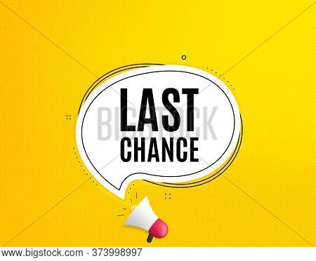Last Chance Sale. Megaphone Banner With Chat Bubble. Special Offer Price Sign. Advertising Discounts