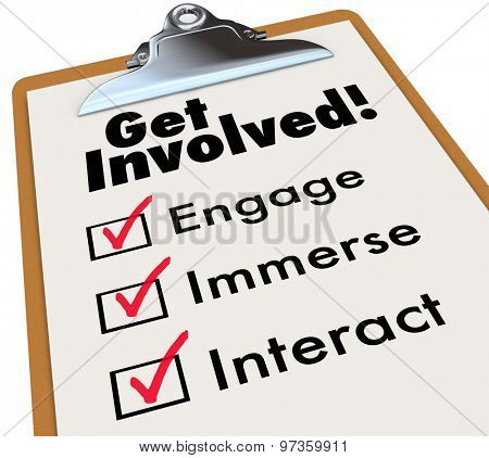 Get Involved clipboard checklist to participate or take active role with group or organization through immersion, interaction and engagement poster