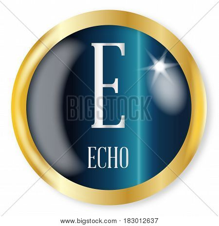 E for Echo button from the NATO phonetic alphabet with a gold metal circular border over a white background