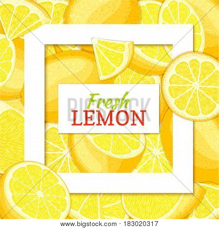 Square white frame and rectangle label on citrus lemon background. Vector card illustration. Tropical fresh and juicy yellow lime closely spaced background for design of food packaging juice breakfast