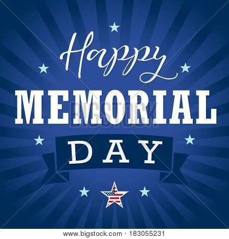 Happy Memorial Day USA star, ribbon and stripes banner. Happy Memorial Day hand lettering vector card