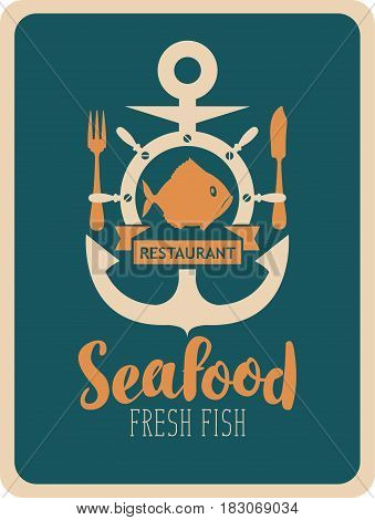 Retro banner for a seafood restaurant with anchor fish helm cutlery and inscription seafood