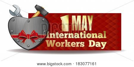 1 May International Workers Day. Iron heart and tools tied with red ribbon. Workers Day card. May Day. Vector illustration