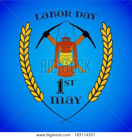 May 1st. Labor Day background with two crossed pickaxes and lantern over blue . Poster, greeting card or brochure template, symbol of work and labor, vector icon