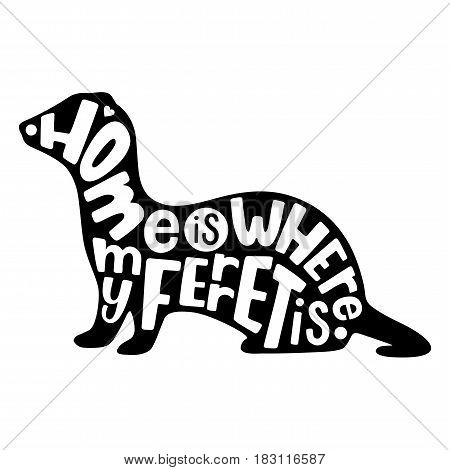 Ferret silhouette with hand lettering isolated on white background. Vector illustration