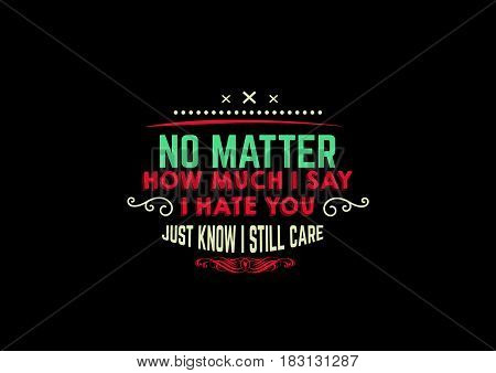 no matter how much i say i hate you