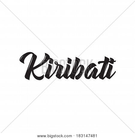 kiribati, text design. Vector calligraphy. Typography poster. Usable as background.