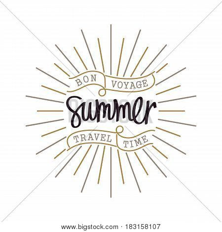 Vintage hand lettering label. Creative slogan. Trendy linear sunbeams. Summer. Bon Voyage Travel Time. Vector thin line design elements.
