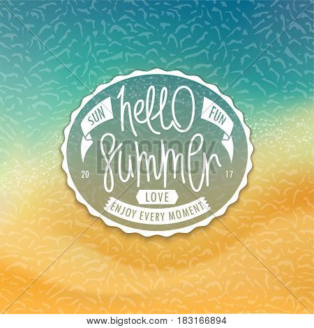 Hello Summer. Stylized tropical beachfront background and creative oval label. Sea and sand. Handwritten unique slogan. Vector illustration