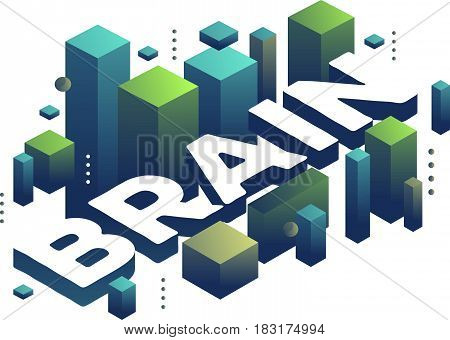 Vector illustration of three dimensional word brain with abstract green and blue shapes on white background. Creative brain concept. 3d style design for web, site, banner, presentation